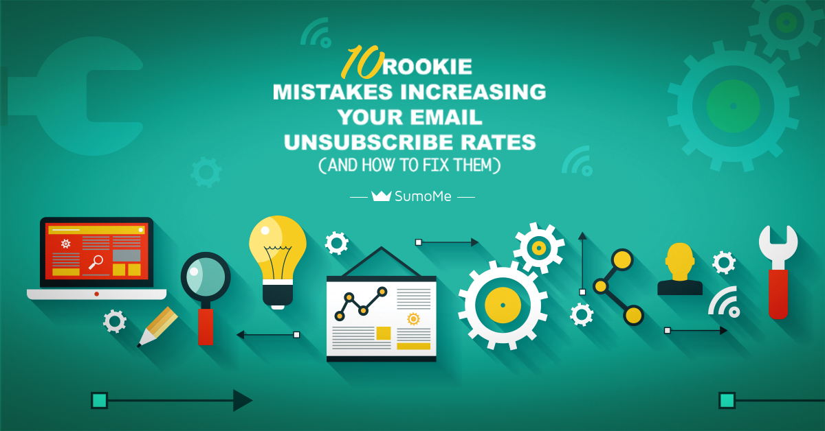 10 Rookie Mistakes Increasing Your Email Unsubscribe Rates (And How To Fix Them)