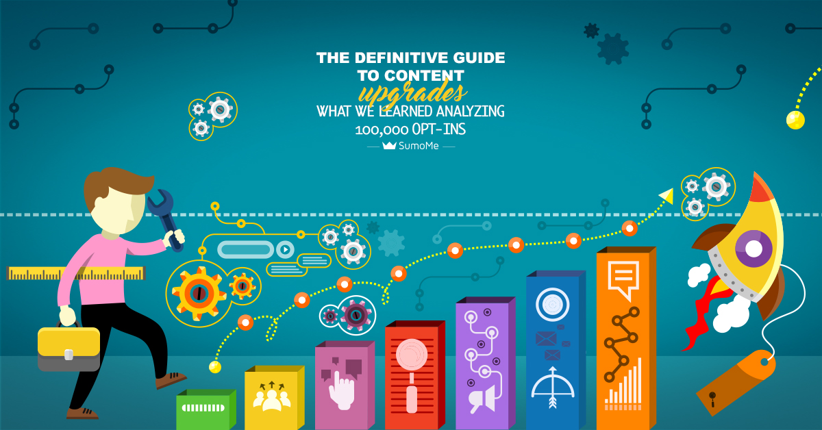 The Definitive Guide to Content Upgrades: What We Learned Analyzing 100,000 Opt-Ins